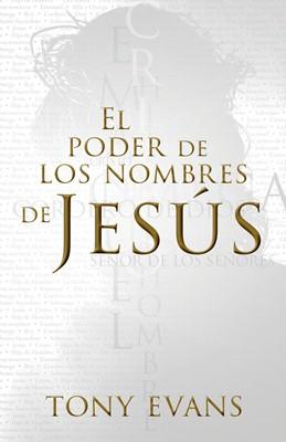 Poder De Los Nombres De Jesús, El (Rústica) [Libro]