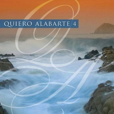 Quiero Alabarte 4 [CD]