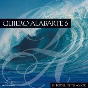Quiero Alabarte 6 [CD]
