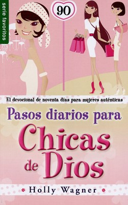 Pasos Diarios Para Chicas De Dios (Rústica) [Libros de Bolsillo]