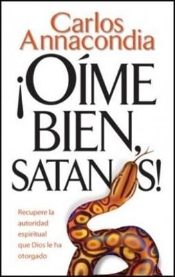 ¡Oíme Bien Satanás! (Rústica) [Libro de Bolsillo]