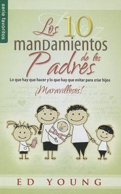 Los 10 Mandamientos De Los Padres (rústica) [Libro de Bolsillo]