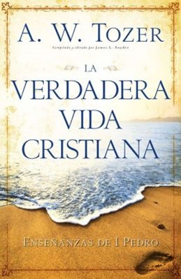 La verdadera vida cristiana (Rústica) [Libro]