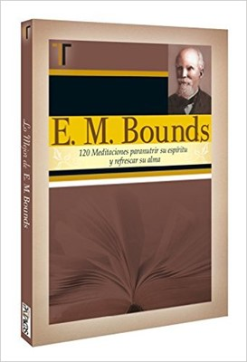 E. M. Bounds (120 Meditaciones) (Tapa Dura) [Libro]