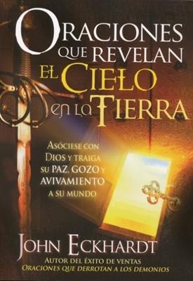 Oraciones Que Revelan El Cielo En La Tierra (Rústica) [Libro]
