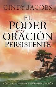 Poder De La Oración Persistente (Rústica) [Libro]