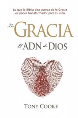 La Gracia el ADN de Dios (Rústica)