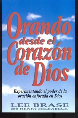 Orando Desde El Corazón De Dios (Rústica) [Libro de Bolsillo]