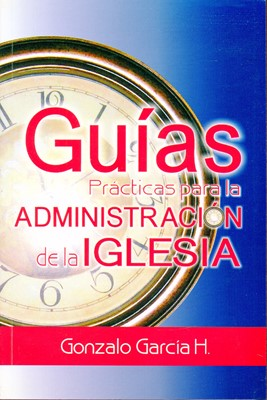 Guías Prácticas para la Administración de la Iglesia