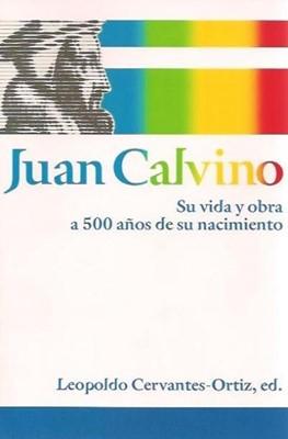 Juan Calvino Su Vida Y Obra (Rústica) [Libro]