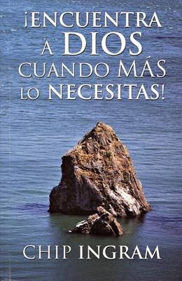 ¡Encuentra A Dios Cuando Más lo Necesitas!