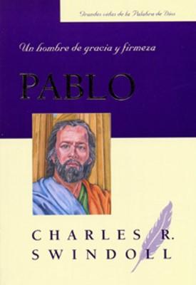 Pablo Un Hombre De Gracia Y Firmez (Rústica) [Libro]
