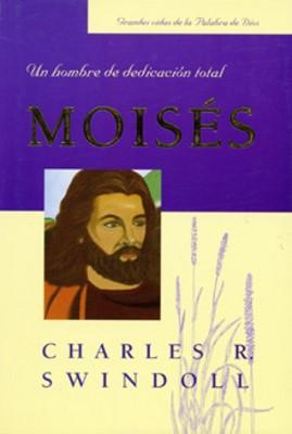 Moisés, un Hombre de Dedicación Total (Rústica) [Libro]