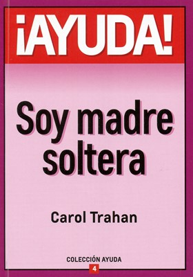 Ayuda Soy Madre Soltera (Rústica)