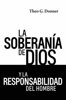 Soberania De Dios Y La Responsabilida, L (Tapa dura)