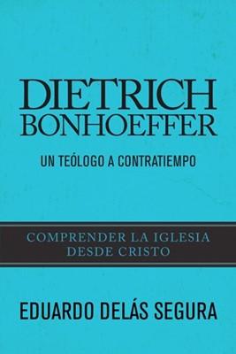 Dietrich Bonhoeffer, Un Teólogo A Contratiempo (Rústica) [Libro]