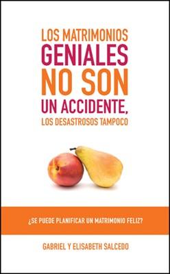 Los Matrimonios Geniales No Son Un Accidente (Rústica) [Libro]