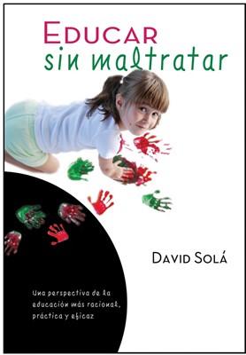 Educar Sin Maltratar (Rústica)