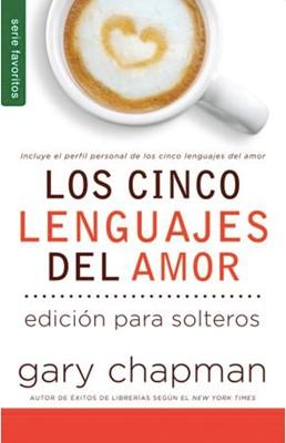 Cinco Lenguajes Del Amor Para Solteros (Rústica) [Libro de Bolsillo]