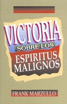 Victoria Sobre Los Espiritus malignos (Rústica) [Libro]