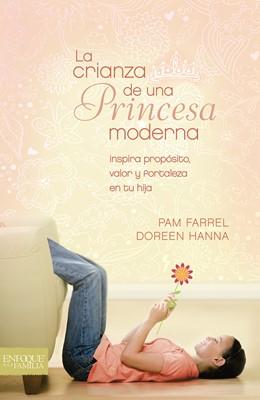 La Crianza De Una Princesa Moderna (Rústica ) [Libro]