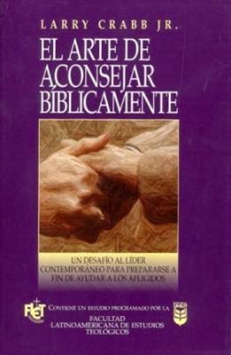 El Arte De Aconsejar Bíblicamente (Rústica) [Libro]
