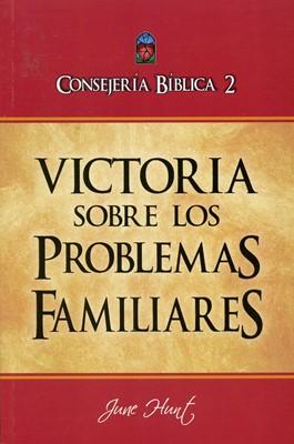 Consejería Bíblica Victoria Sobre los Problemas Familiares (Rústica) [Libro]