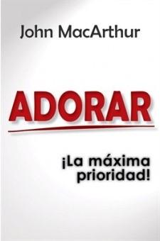 Adorar/La Maxima Prioridad/Bolsilibro (Tapa suave rústica) [Libro Bolsillo]