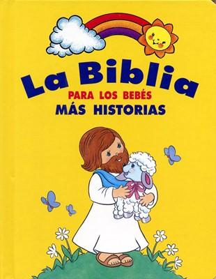 La Biblia Para Los Bebés (Tapa Dura) [Biblia]