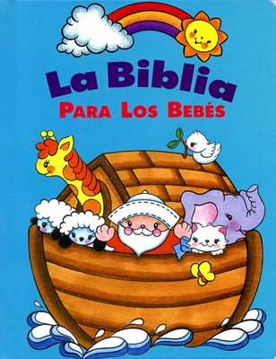 Biblia Para Los Bebés (Tapa Dura Azul) [Biblia]