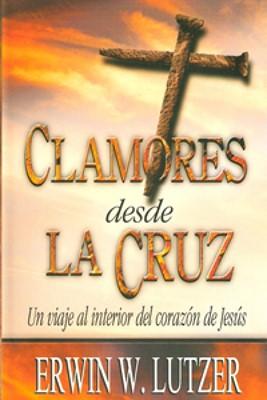 Clamores Desde La Cruz (Rústica) [Libro de Bolsillo]