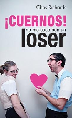 ¡Cuernos! No me caso con un loser