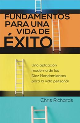 Fundamentos Para Una Vida De Éxito (Rústica) [Libro]