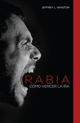 Rabia, como Vencer La Ira (Rústica) [Mini Libro]
