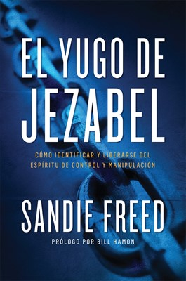 Yugo de Jezabel (Rústica) [Libro]