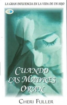 Cuando Las Madres Oran (Rústica) [Libro de Bolsillo]