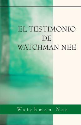 El Testimonio De Watchman Nee (Rústica) [Libro]