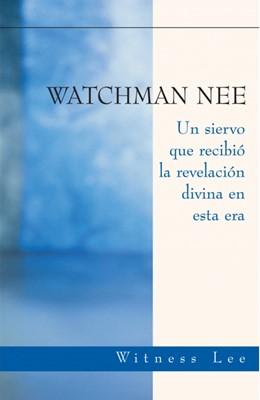 Watchman Nee, Un Siervo Que Recibio (Rústica) [Libro]