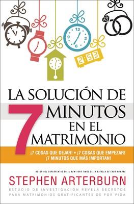La Solución De Siete Minutos en el Matrimonio (Rústica) [Libro]