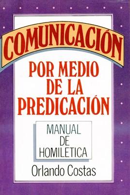 Comunicación Por Medio De La Predicación (Rústica) [Libro]