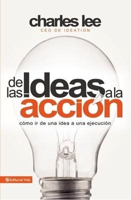 De Las Ideas A La Acción (Rústica) [Libro]