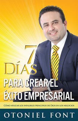 7 Días Para Crear el Éxito Empresarial (Rústica) [Libro]