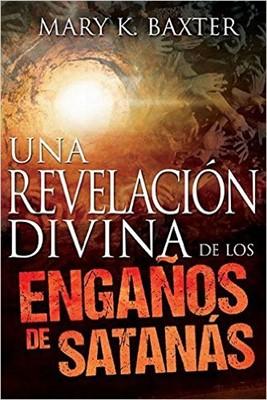 Una Revelación Divina de los Engaños De Satanás (Rústica) [Libro]