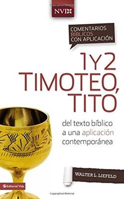 Comentario Bíblico con aplicación NVI 1 y 2 Timoteo, Tito (Tapa dura) [Comentario]