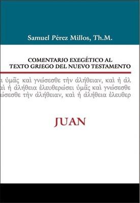 Comentario Exegético Al Texto Griego Del N.T. - Juan (Tapa Dura) [Comentario]