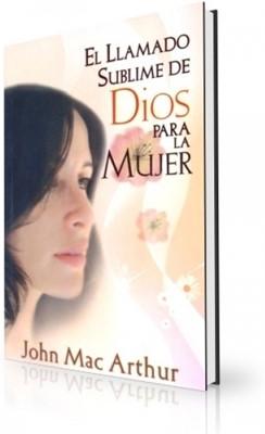 Llamado Sublime De Dios Para La Mujer (Rústica) [Libro]