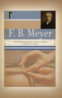 F. B. Meyer 120 Meditaciones (Tapa Dura) [Libro]