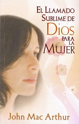 Llamado Sublime De Dios Para La Mujer (Rústica) [Libros de Bolsillo]