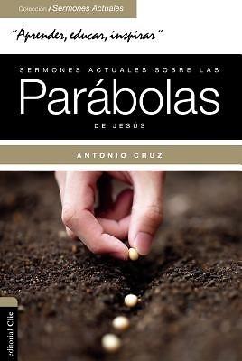 Sermones Actuales sobre las Parábolas Jesús (Rústica) [Libro]