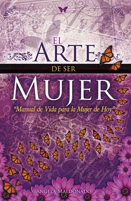 El Arte De Ser Mujer (Rústica) [Libro]